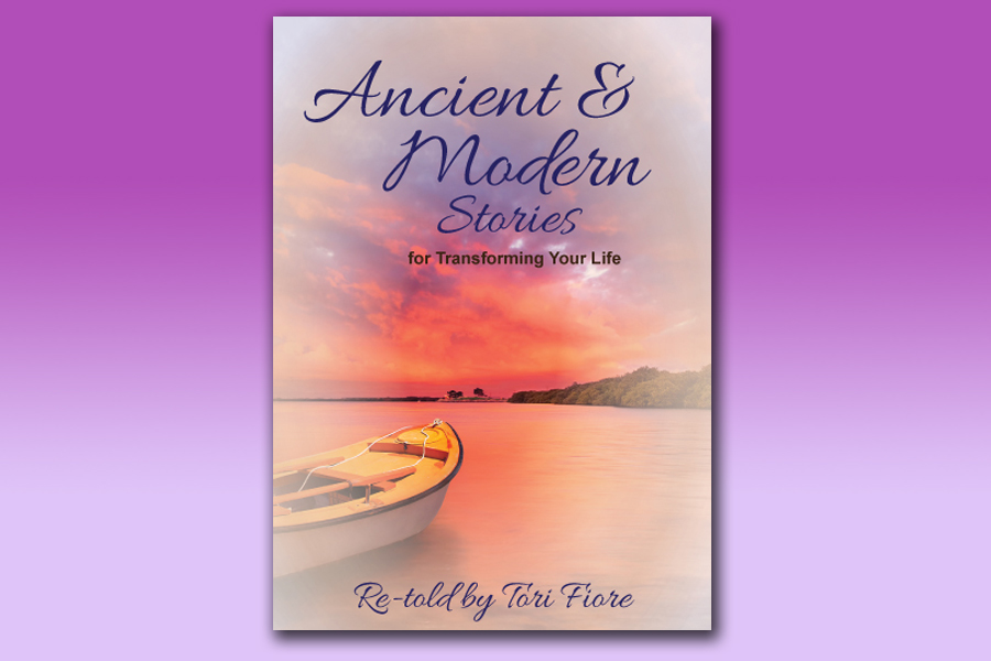 Ancient and Modern Stories to Transform Your Life
