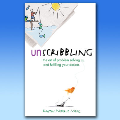 Unscribbling: the art of problem solving and fulfilling your desires